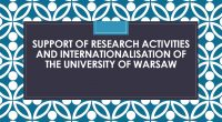 "GRANT FOR THE IMPLEMENTATION OF THE ""MICROGRANT"" FOR COOPERATION BETWEEN UW AND MUW call for applications is open from October 1st 2018   Objective: supporting the development and growth of […]"